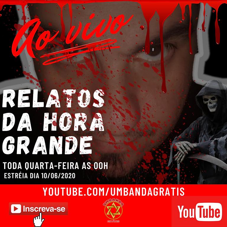 ⏲ RELATOS DA HORA GRANDE - EP. #7 | CONTOS E RELATOS PARANORMAIS INÉDITOS #PARANORMAL #RELATOAOVIVO