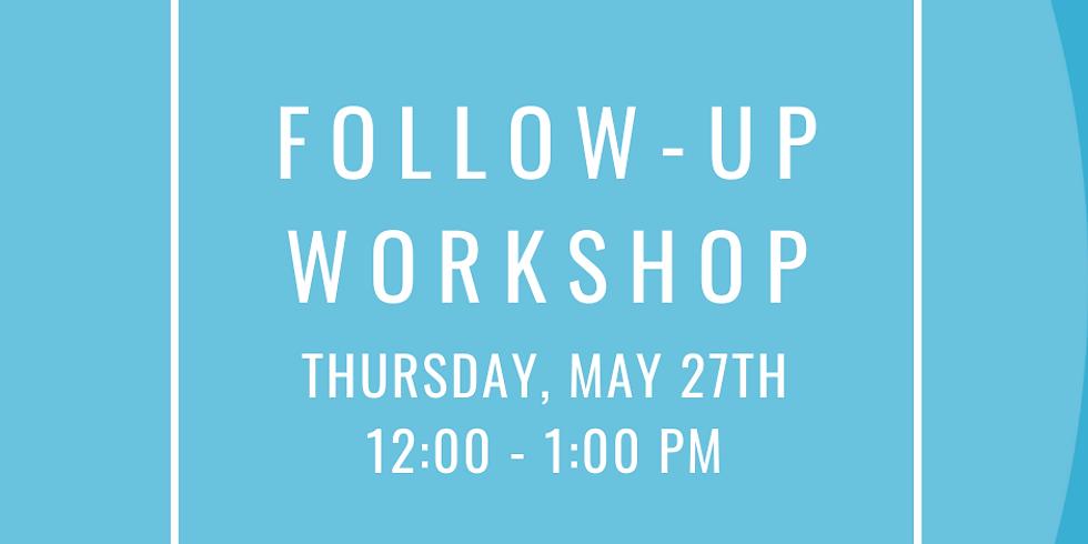 Follow-Up Workshop 5/27