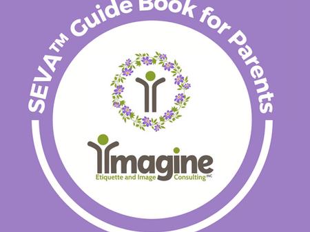 Imagine Etiquette's SEVA™ Guide Book for Parents