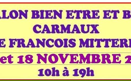 J-6  Pour le salon du Bien Etre et Bio de Carmaux samedi 17 et dimanche 18 novembre. Entrée Gratuite