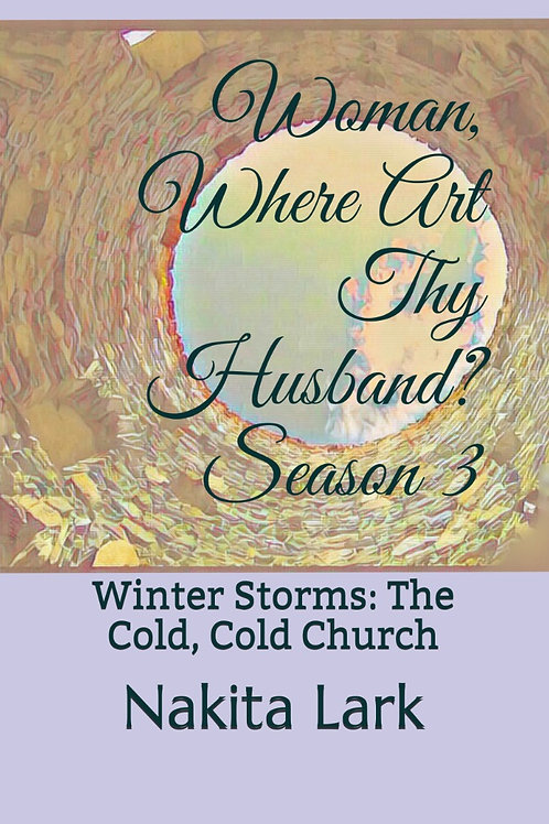 Woman, Where Art Thy Husband? Season 3: Winter Storms: The Cold, Cold Church
