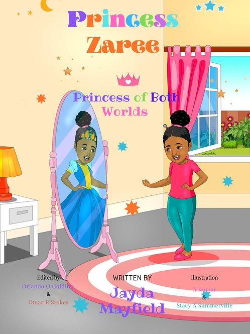Princess Zaree- Princess of Both Worlds By Jayda Mayfield