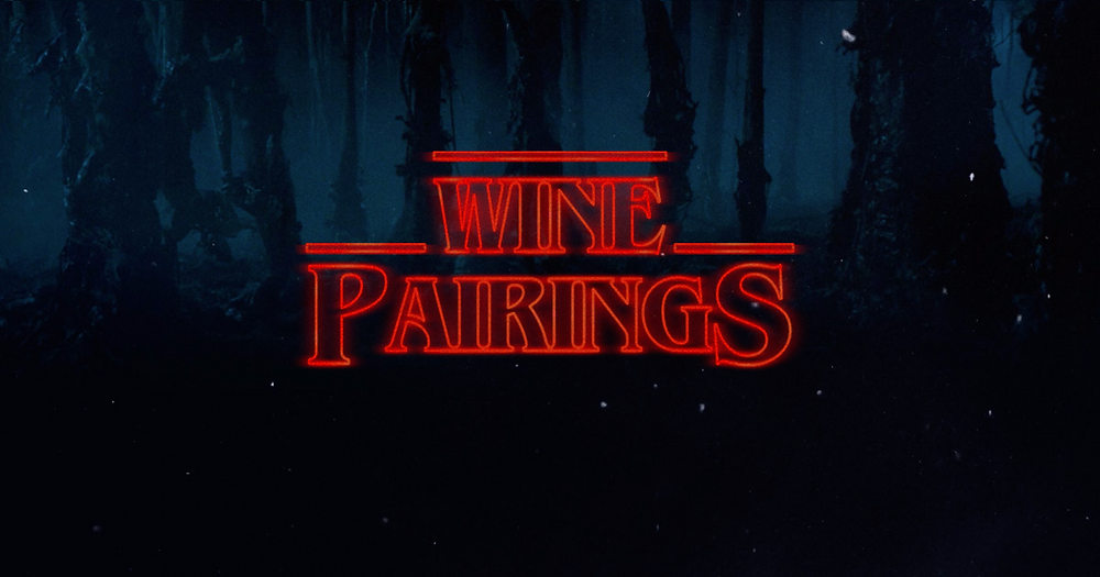 Strange Wine Pairings inspired by Stranger Things
