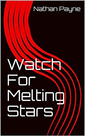 Watch For Melting Stars.jpg