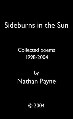 Nathan Payne, sideburns, sun, poems, Chicago, Los Angeles, Zen, psychedelic, dope, heroin, hotel, transient, flophouse