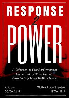 Response 2 Power Poster - Blink Theatre