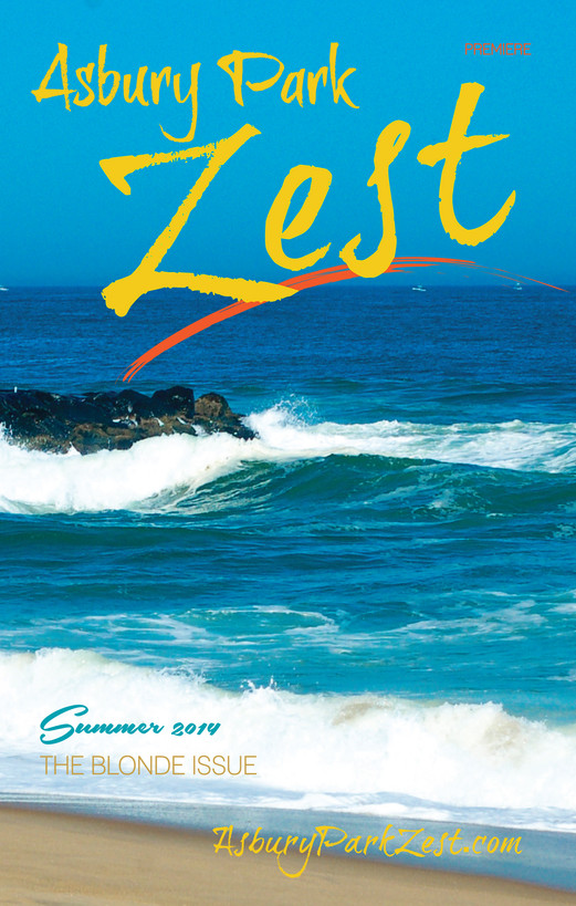Welcome to the PREMIERE Issue of Asbury Park Zest