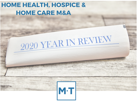 Home Health, Hospice & Home Care M&A: 2020 Year in Review