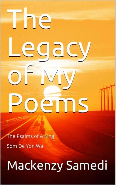 Mackenzy Samedi The Poet, Mackenzy Samedi poetry Books, Mackenzy Samedi Books, Poetry Books For Sale, Topr Poetry Books For Sale, Mackenzy Samedi The Poet Book, My Psalms Poetry Book, A Beautiful Life Well Lived Book