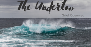 The Undertow - Grief Observed