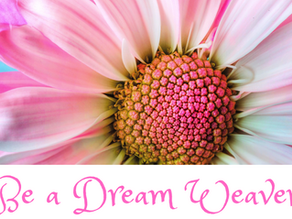 Becoming a Dream Weaver-Whatever that Is