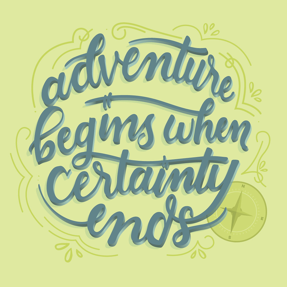 "hand lettering ""adventure begins when certainty ends"""