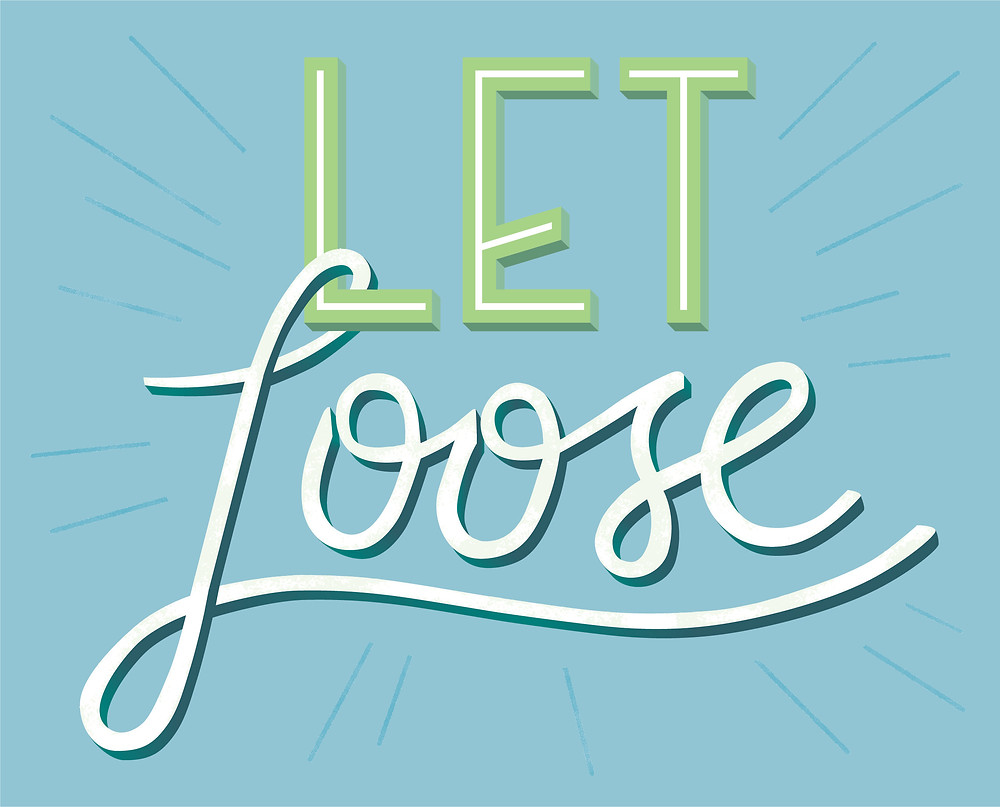 Let Loose hand lettering piece and free download