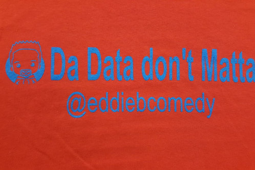 Da Data Dont Matta Red w/Blue