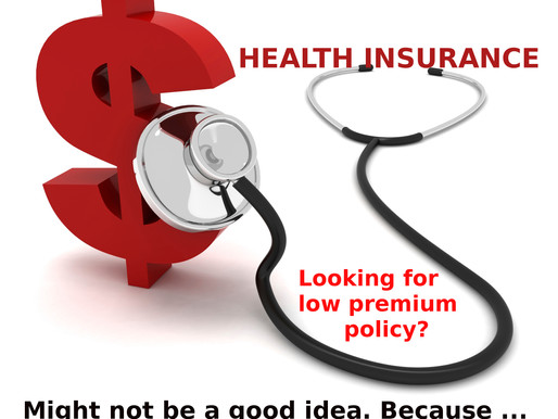 Choose right Health Insurance – best coverage is important, not lowest premium
