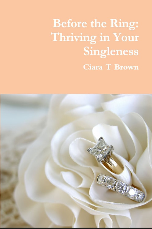 Before the Ring: Thriving in Your Singleness (Book)