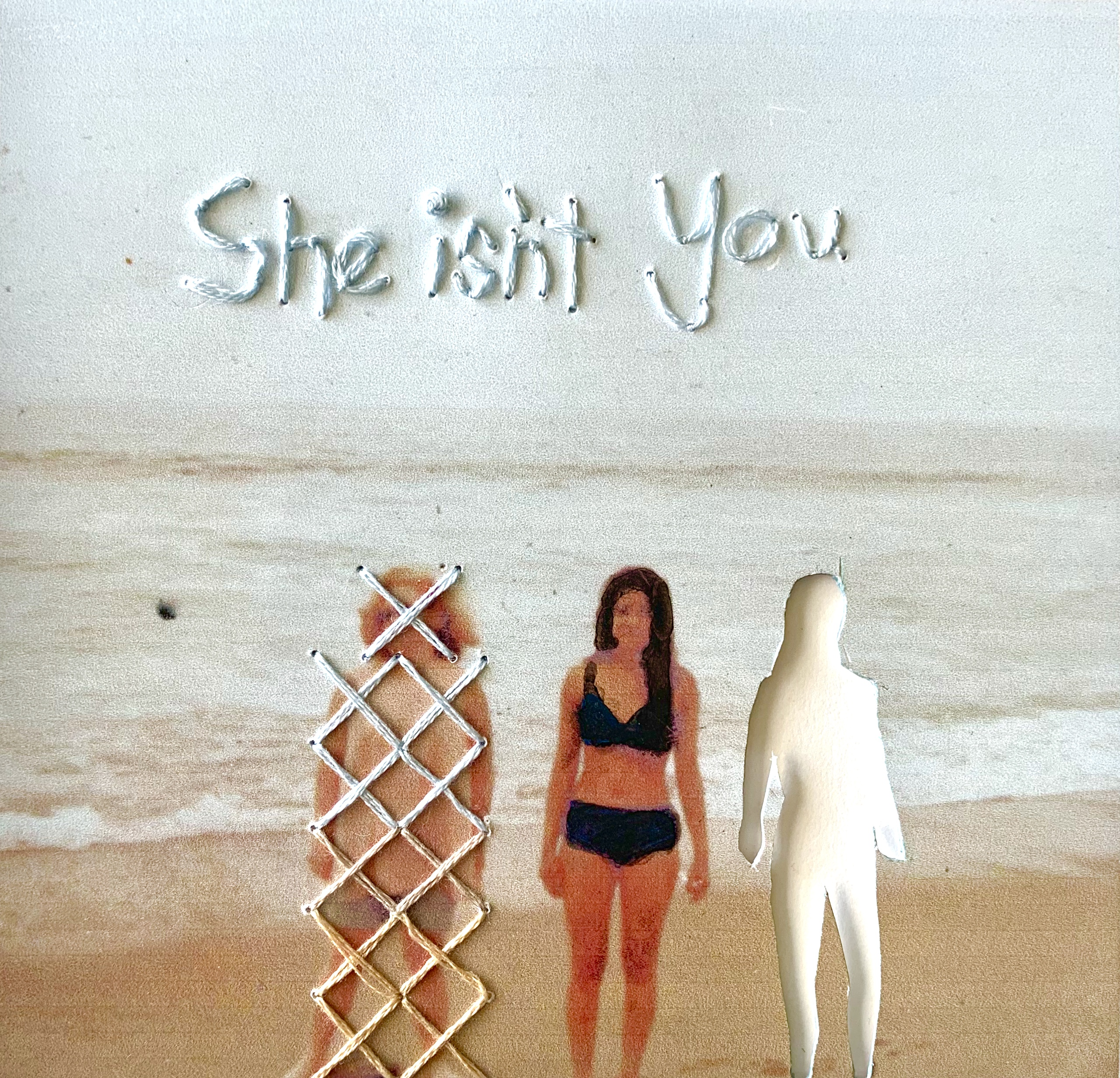 """""""She isn't You,"""" Ink and embroidery on found photograph"""