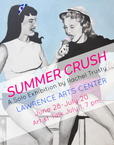 """Summer Crush"" Opens at the Lawrence Arts Center"