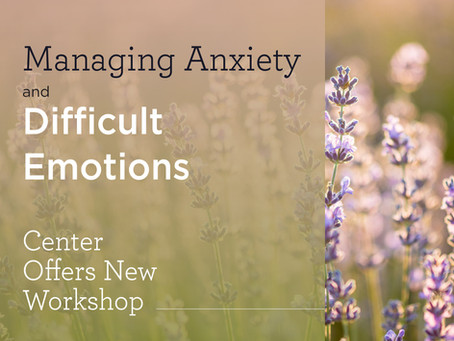 Managing Anxiety and Difficult Emotions