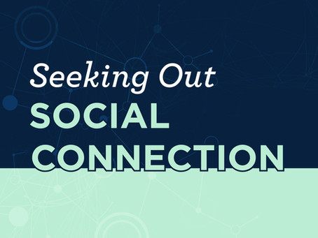 Seeking Out Social Connections