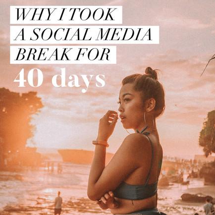 WHY I WENT ON A SOCIAL MEDIA BREAK