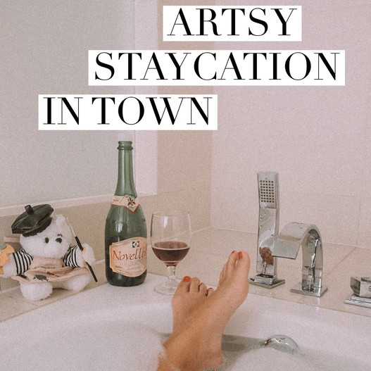 Your Artsy Staycation In Town