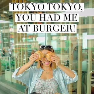 Tokyo Tokyo, you had me at Burger!