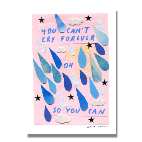 You Can't Cry Forever Print