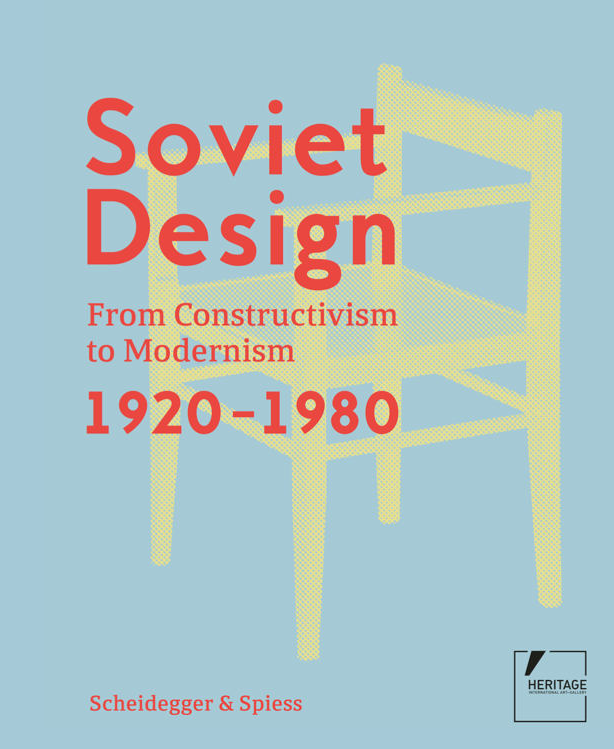 Soviet Design. From Construktivism to modernism. 1920-1980