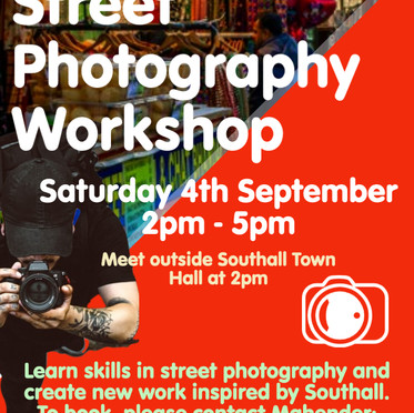 Southall Street Photography Workshop: Saturday 4th Sept 2021, 2-5pm