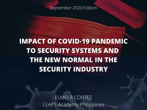 IMPACT OF COVID-19 PANDEMIC TO SECURITY SYSTEMS AND THE NEW NORMAL IN THE SECURITY INDUSTRY
