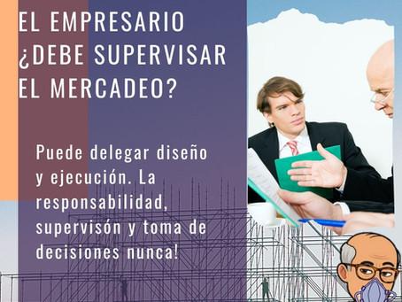 ¿Un empresario debe supervisar sus Campañas?