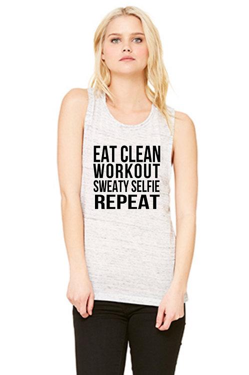 Eat Clean Workout Sweaty Selfie Repeat - Muscle Tank