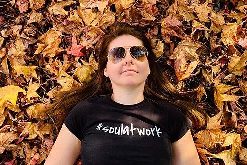 #soulatwork  T-Shirt