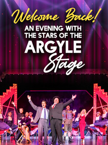 Welcome Back! An Evening with the Stars of The Argyle Stage