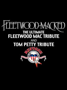 Fleetwood Macked & Refugee:  A Tribute to Fleetwood Mac & Tom Petty