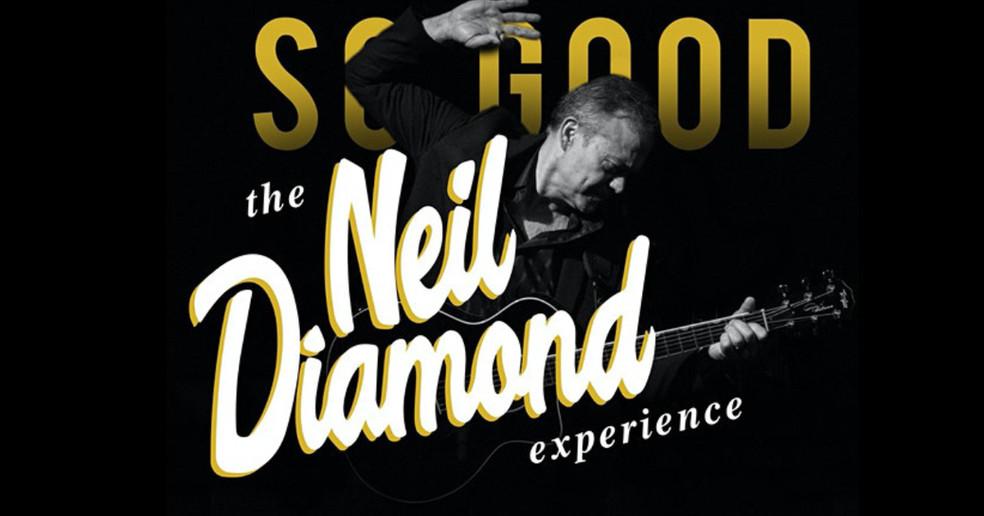 So Good, The Neil Diamond Experience