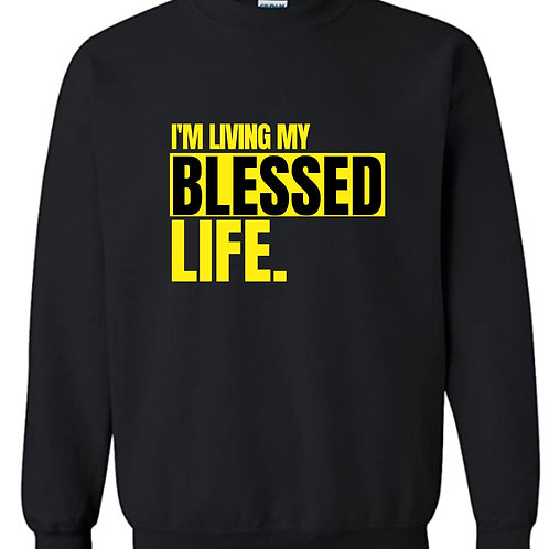 """I'm Living My Blessed Life"" Black Unisex Sweatshirt"