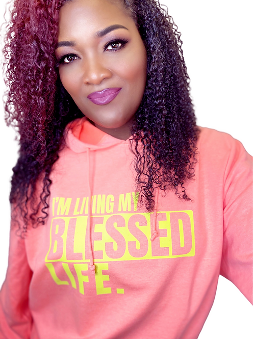 """""""I'M LIVING MY BLESSED LIFE"""" Neon coral pink hoodie w/ neon yellow graphic"""