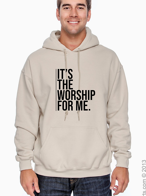 """""""It's The Worship For Me"""" Tan Hoodie"""
