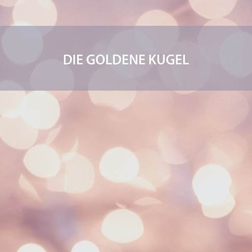 Meditation - Die goldene Kugel - Schwizerdütsch