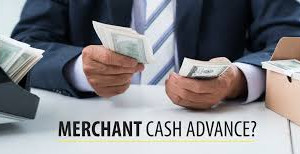 Merchant Cash Advances - What You Should Know