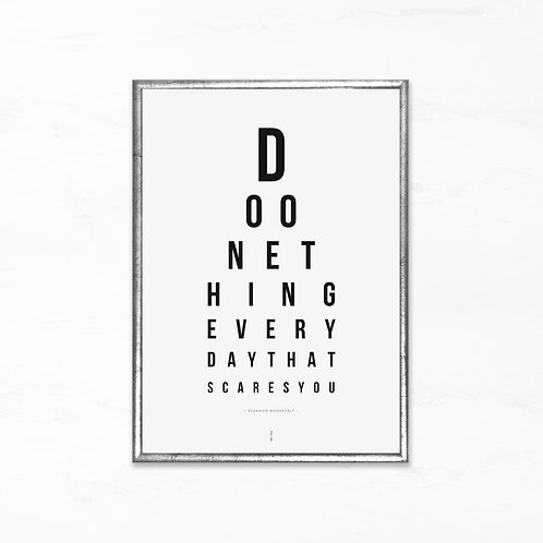Synstavle plakat - Do one thing everyday that scares you