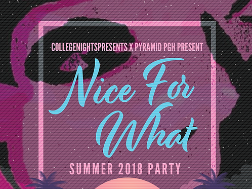 Nice For What(Summer 2018 Party)