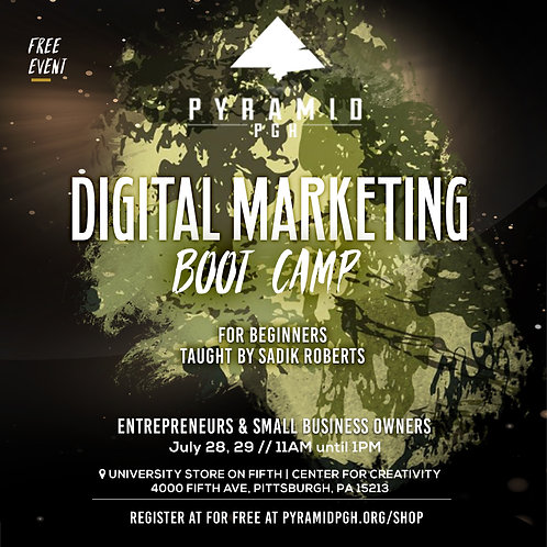 Digital Marketing Boot Camp by Pyramid PGH(use code 'free')