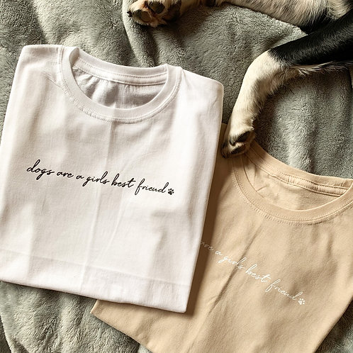 DOGS are a Girls Best Friend Tee