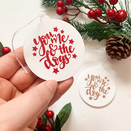 Me, You & The Dog // Dogs Acrylic Bauble