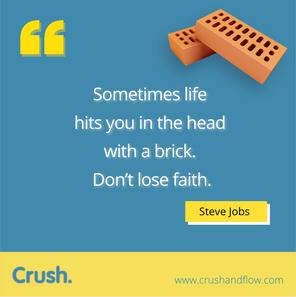 Crush that Brick.