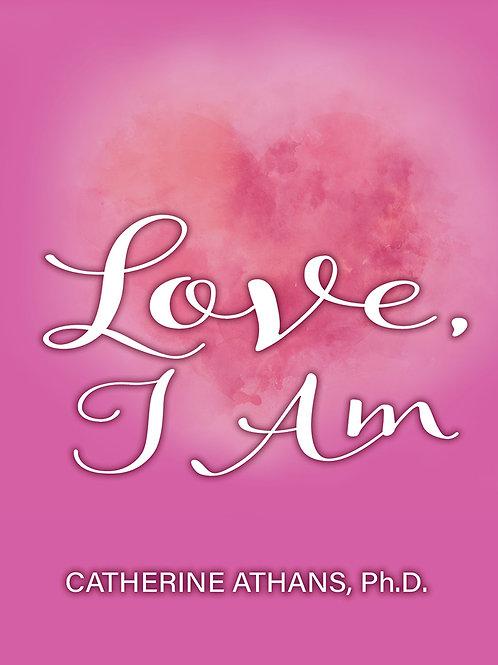 Love, I Am