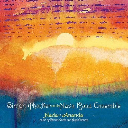 Nada-Ananda: Simon Thacker and the Nava Rasa Ensemble
